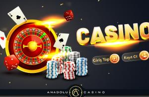 anadolu casino yeni giriş adresi